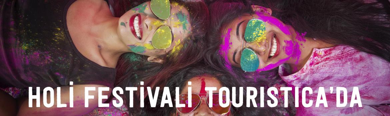 Holi Festivali Touristica'da!